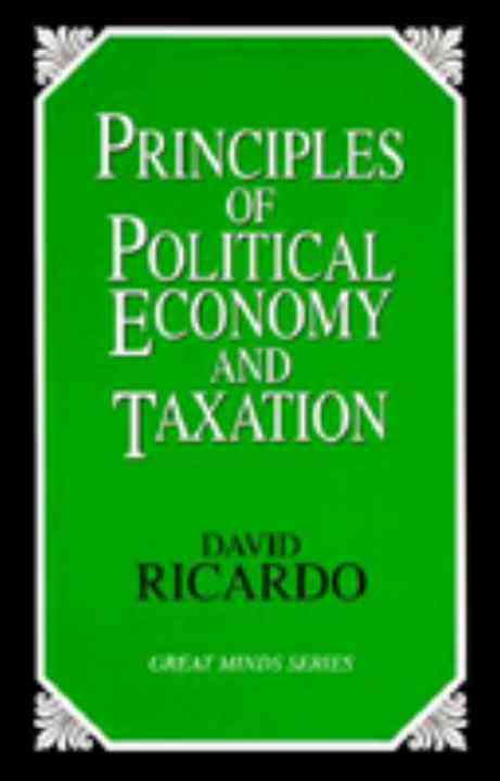 Principles of Political Economy and Taxation By Ricardo, David